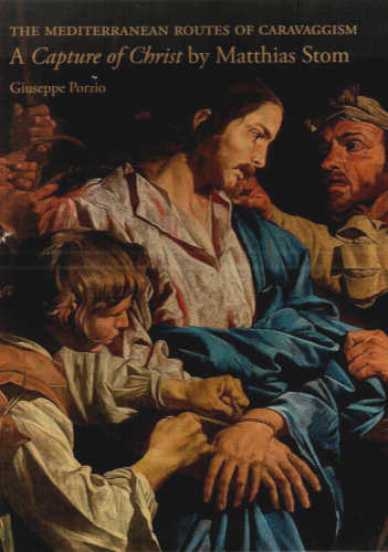 a capture of christ by matthia storm giuseppe porzio