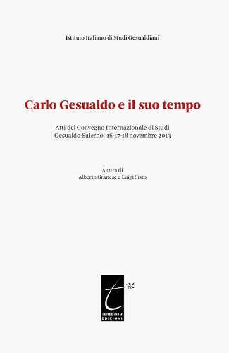 CARLO GESUALDO E IL SUO TEMPO - Alberto Granese, Luigi Sisto