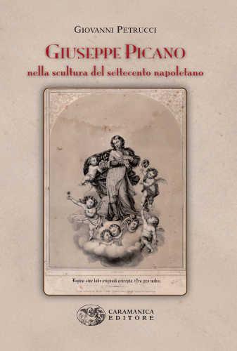 giuseppe picano e la scultura nepoletana del settecento giovanni petrucci