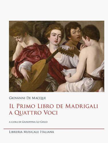 IL PRIMO LIBRO DE MADRIGALI A QUATTRO VOCI - Giovanni De Macque
