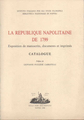 LA REPUBLIQUE NAPOLITAINE DE 1799. Exposition de manuscrits documents et imprimes