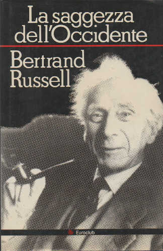 LA SAGGEZZA DELL'OCCIDENTE - Bertrand Russell