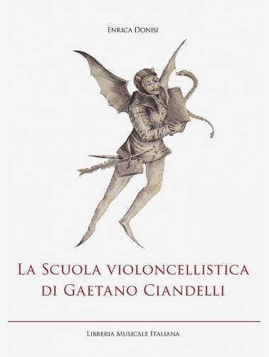 LA SCUOLA VIOLONCELLISTICA DI GAETANO CIANDELLI - Enrica Donisi