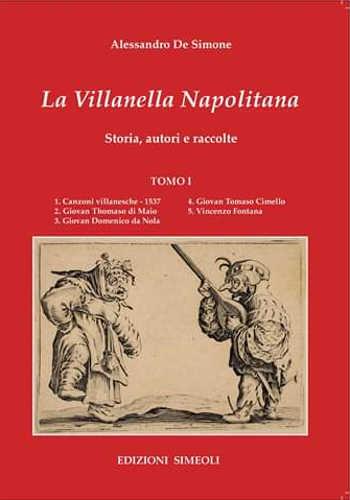 LA VILLANELLA NAPOLITANA. Storia Autori e raccolte - Alessandro De Simone