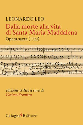DALLA MORTE ALLA VITA DI SANTA MARIA MADDALENA - Leonardo Leo, Cosimo Prontera