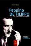 PEPPINO DE FILIPPO Tra palcoscenico e cinepresa - Ciro Borrelli